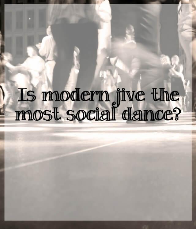 Modern jive social dancing - What about dance