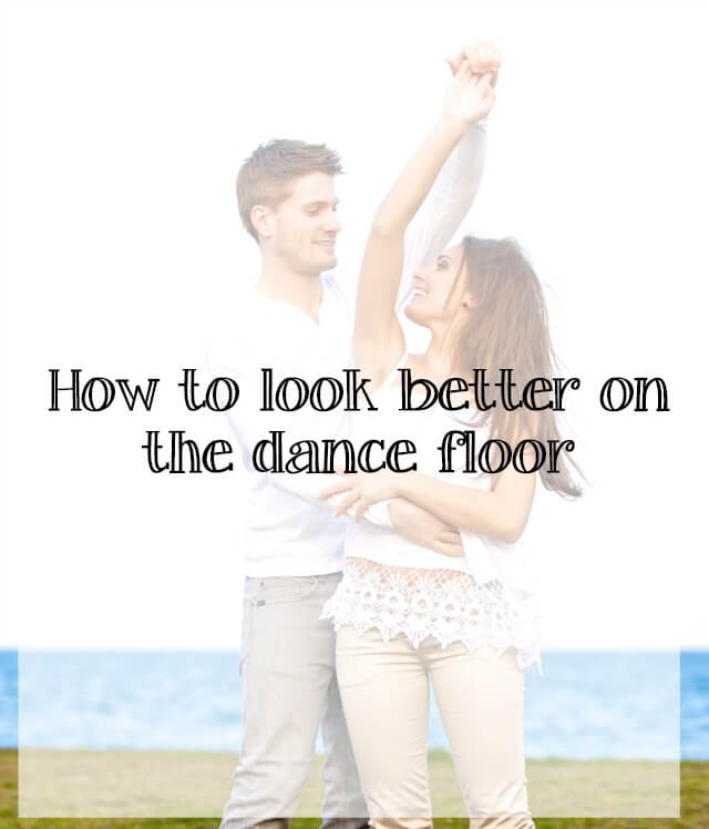 look good on the dance floor - what about dance